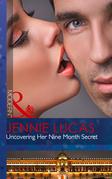 Uncovering Her Nine Month Secret (Mills & Boon Modern)