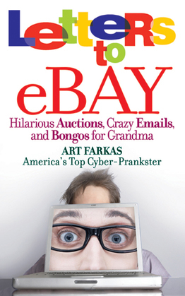 Letters to Ebay: Hilarious Auctions, Crazy Emails, and Bongos for Grandma
