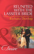 Reunited with the Lassiter Bride (Mills & Boon Desire) (Dynasties: The Lassiters, Book 7)