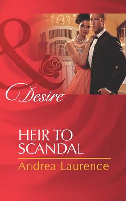 Heir to Scandal (Mills & Boon Desire) (Secrets of Eden, Book 3)