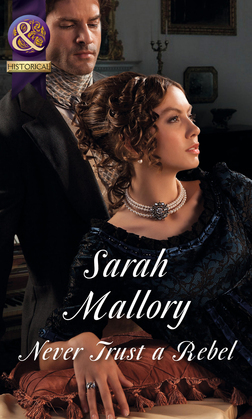 Never Trust a Rebel (Mills & Boon Historical)