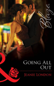 Going All Out (Mills & Boon Blaze)