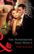 The Honeymoon That Wasn't (Mills & Boon Blaze)