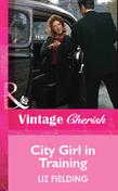 City Girl in Training (Mills & Boon Vintage Cherish)