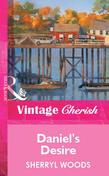 Daniel's Desire (Mills & Boon Vintage Cherish)