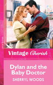 Dylan and the Baby Doctor (Mills & Boon Vintage Cherish)