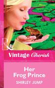 Her Frog Prince (Mills & Boon Vintage Cherish)