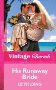 His Runaway Bride (Mills & Boon Vintage Cherish)