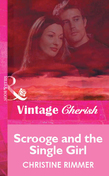 Scrooge and the Single Girl (Mills & Boon Vintage Cherish)