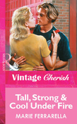 Tall, Strong & Cool Under Fire (Mills & Boon Vintage Cherish)