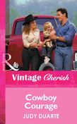 Cowboy Courage (Mills & Boon Vintage Cherish)