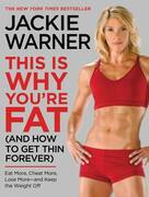 This Is Why You're Fat (And How to Get Thin Forever): Eat More, Cheat More, Lose More--and Keep the Weight Off