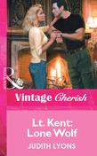 Lt. Kent: Lone Wolf (Mills & Boon Vintage Cherish)