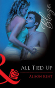 All Tied Up (Mills & Boon Blaze)
