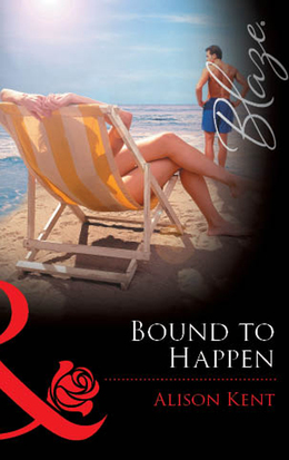 Bound to Happen (Mills & Boon Blaze)