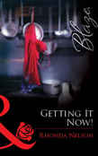 Getting It Now! (Mills & Boon Blaze)