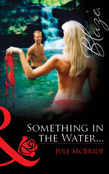 Something In The Water... (Mills & Boon Blaze)
