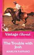 The Trouble with Josh (Mills & Boon Vintage Cherish)