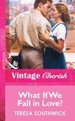 What If We Fall in Love? (Mills & Boon Vintage Cherish)