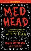 MedHead: My Knock-down, Drag-out, Drugged-up Battle with My Brain