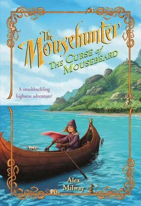 The Mousehunter #2: The Curse of Mousebeard: The Curse of Mousebeard