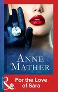 For the Love of Sara (Mills & Boon Modern) (The Anne Mather Collection)