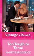 Too Tough To Tame (Mills & Boon Vintage Cherish)