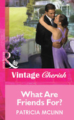 What Are Friends For? (Mills & Boon Vintage Cherish)
