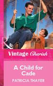 A Child for Cade (Mills & Boon Vintage Cherish)