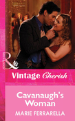 Cavanaugh's Woman (Mills & Boon Vintage Cherish)