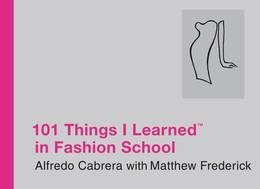 101 Things I Learned (TM)  in Fashion School