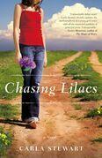 Carla Stewart - Chasing Lilacs: A Novel