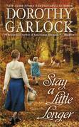 Dorothy Garlock - Stay a Little Longer