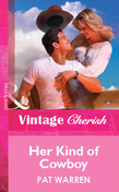 Her Kind Of Cowboy (Mills & Boon Vintage Cherish)