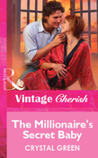 The Millionaire's Secret Baby (Mills & Boon Vintage Cherish)