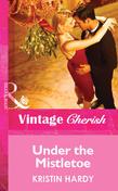 Under The Mistletoe (Mills & Boon Vintage Cherish)