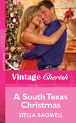 A South Texas Christmas (Mills & Boon Vintage Cherish)