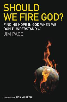 Should We Fire God?: Finding Hope in God When We Don't Understand