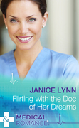 Flirting with the Doc of Her Dreams (Mills & Boon Medical)