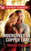 Undercover in Copper Lake (Mills & Boon Romantic Suspense)