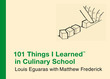 101 Things I Learned ® in Culinary School