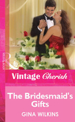 The Bridesmaid's Gifts (Mills & Boon Vintage Cherish)