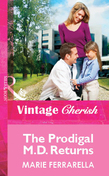 The Prodigal M.D. Returns (Mills & Boon Vintage Cherish)
