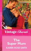 The Super Mum (Mills & Boon Vintage Cherish)