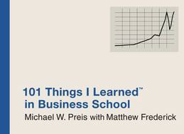101 Things I Learned (TM) in Business School