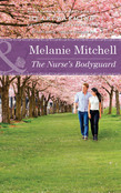 The Nurse's Bodyguard (Mills & Boon Heartwarming)