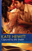 Captured by the Sheikh (Mills & Boon Modern) (Rivals to the Crown of Kadar, Book 1)