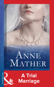 A Trial Marriage (Mills & Boon Modern) (The Anne Mather Collection)