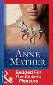 Bedded for the Italian's Pleasure (Mills & Boon Modern) (The Anne Mather Collection)