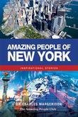 Amazing People of New York: Inspirational Stories